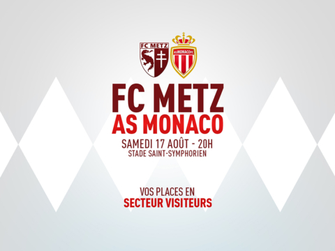 FC Metz - AS Monaco : infos billetterie