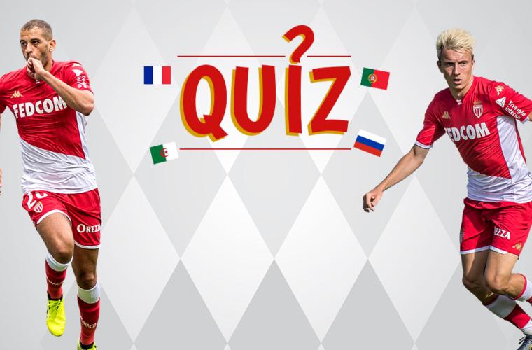 Testez vos connaissances sur les internationaux de l'AS Monaco