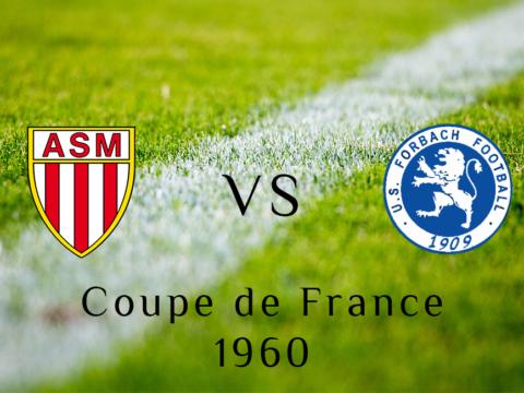 Coupe de France 1960 : face à Forbach, Monaco revient de loin